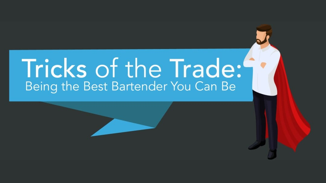 Tricks of the Trade Being the Best Bartender You Can Be