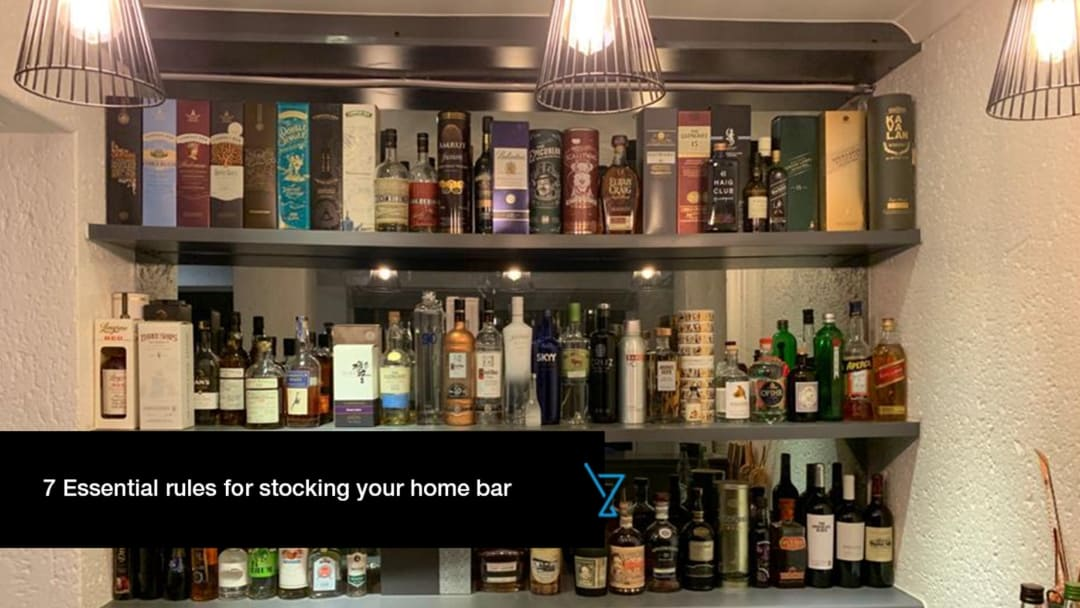 7 ESSENTIAL RULES FOR STOCKING YOUR HOME BAR