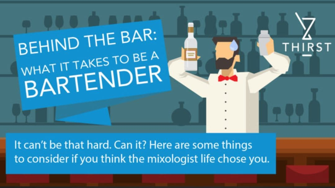 WHAT IT TAKES TO BE A BARTENDER